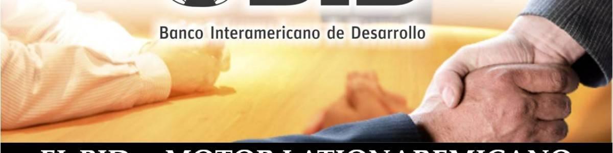 El BID…. Motor latinoamericano