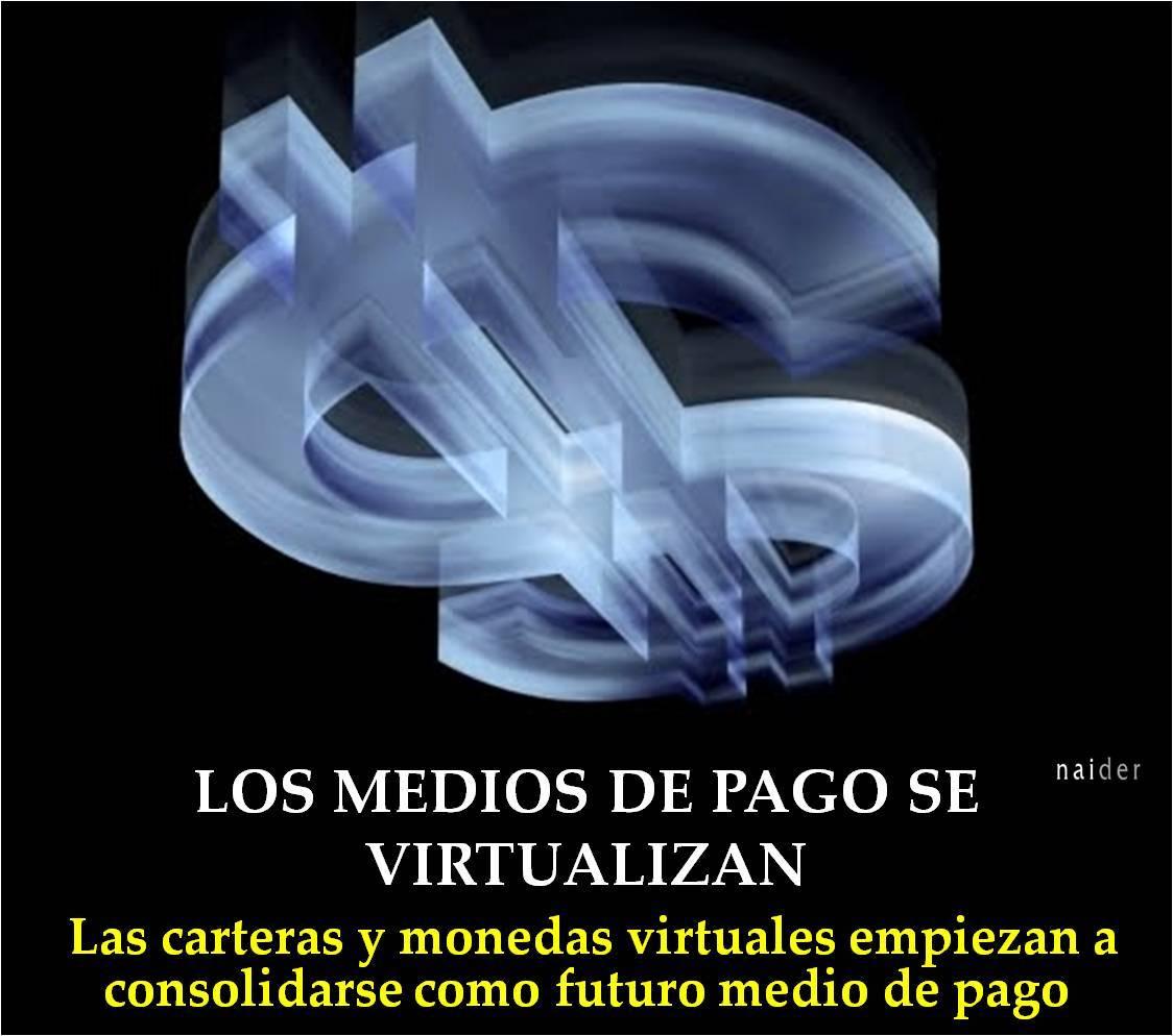 Los medios de pago se virtualizan