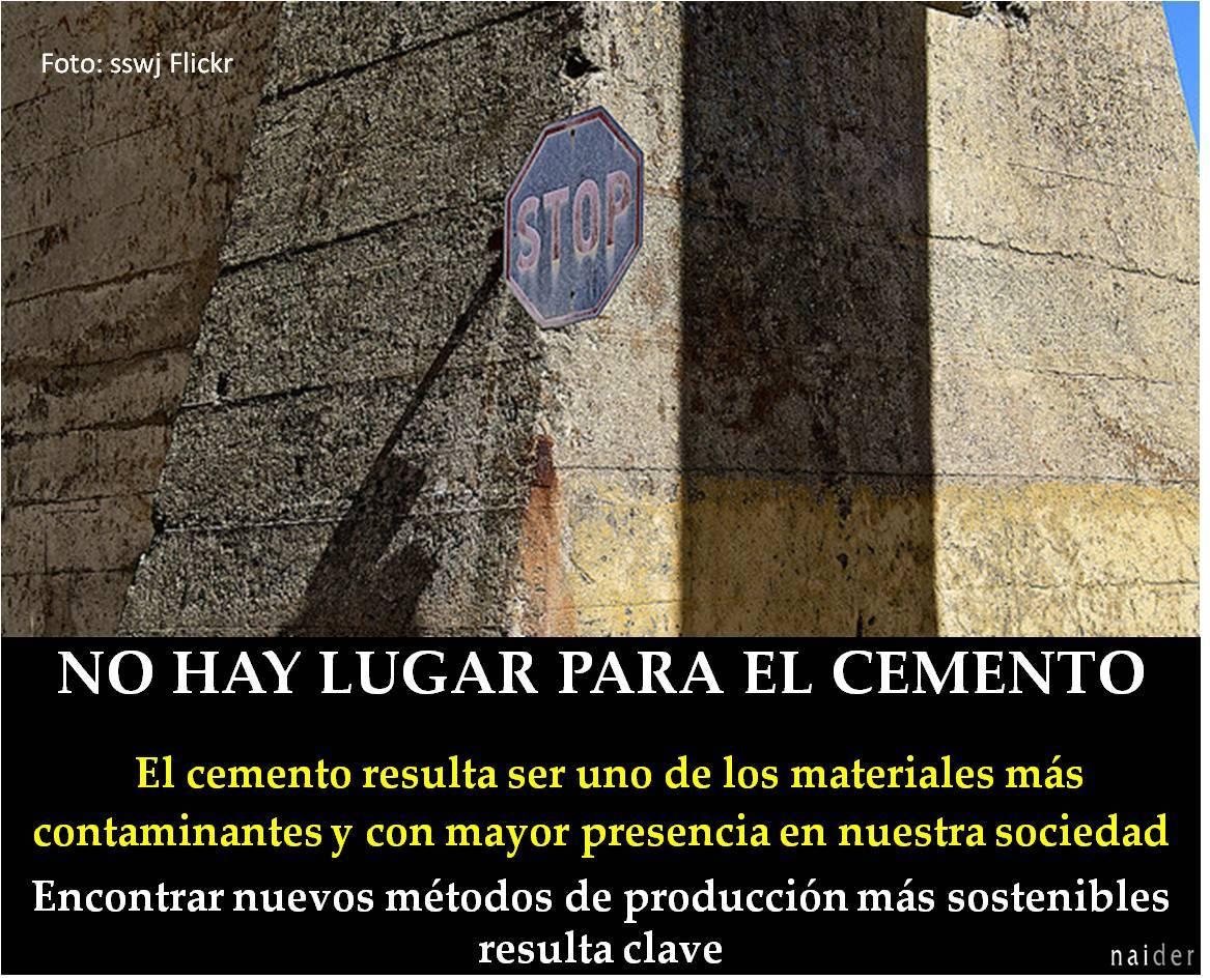 No hay lugar para el cemento