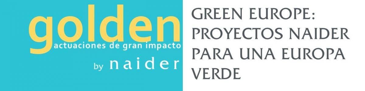 GREEN EUROPE: PROYECTOS NAIDER PARA UNA EUROPA VERDE
