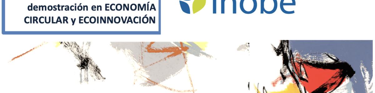 Ayudas a la realización de proyectos de ecodiseño, demostración en economía circular y ecoinnovación
