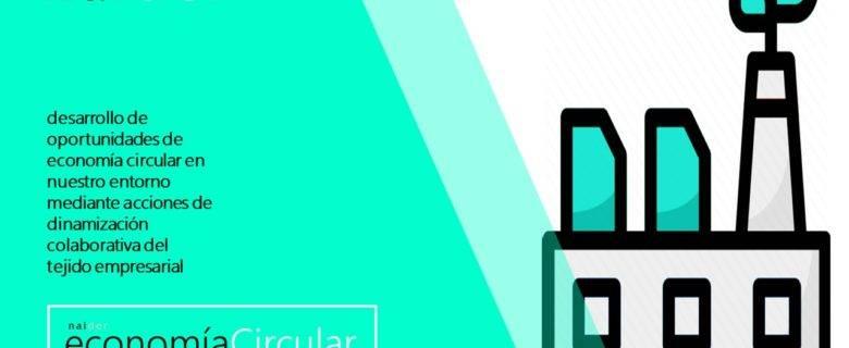 ECONOMÍA CIRCULAR – ACTIVACIÓN DE PROYECTOS EMPRESARIALES A ESCALA LOCAL / COMARCAL